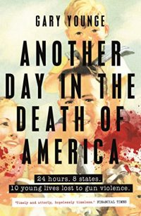 Another Day in the Death of America: Amazon.co.uk: Gary Younge