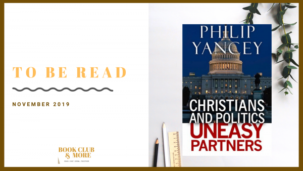 Christians and Politics: Uneasy Partners by Philip Yancey